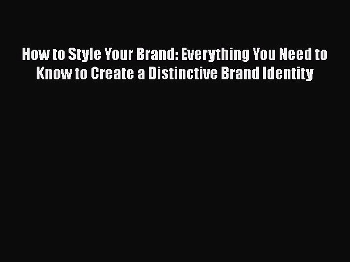 [Read book] How to Style Your Brand: Everything You Need to Know to Create a Distinctive Brand