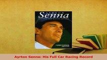 Read  Ayrton Senna His Full Car Racing Record Ebook Free