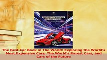 Download  The Best Car Book in The World Exploring the Worlds Most Expensive Cars The Worlds Ebook Free