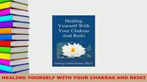 PDF  HEALING YOURSELF WITH YOUR CHAKRAS AND REIKI Free Books