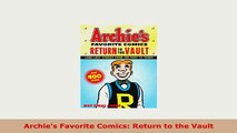 Download  Archies Favorite Comics Return to the Vault Ebook