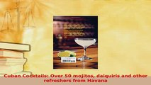 Download  Cuban Cocktails Over 50 mojitos daiquiris and other refreshers from Havana PDF Online