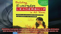 Free PDF Downlaod  Building Everyday Leadership in All Teens Promoting Attitudes and Actions for Respect and READ ONLINE