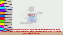 PDF  Rolfing Reestablishing the Natural Alignment and Structural Integration of the Human Body Free Books
