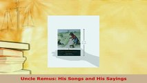 PDF  Uncle Remus His Songs and His Sayings  Read Online