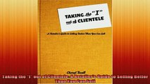 READ book  Taking the I out of Clientele A Retailers Guide to Selling Better Than You Can Sell Online Free