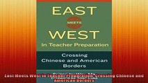 FREE PDF  East Meets West in Teacher Preparation Crossing Chinese and American Borders READ ONLINE