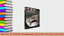Download  The Art of PULSE Designing Futuristic Racing Vehecles PDF Full Ebook