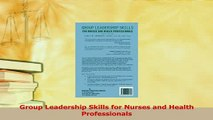 Read  Group Leadership Skills for Nurses and Health Professionals Ebook Free