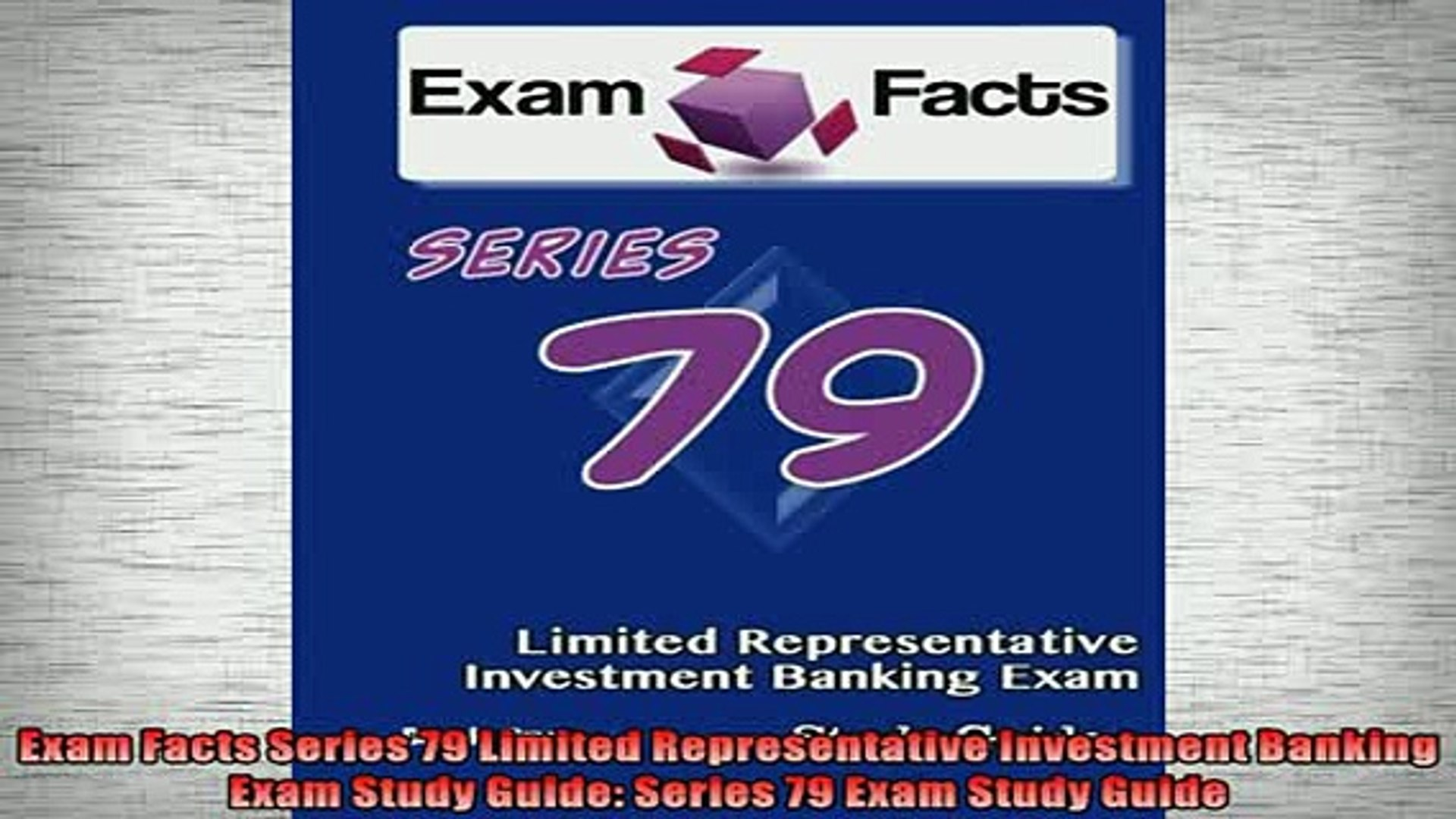 FREE PDF  Exam Facts Series 79 Limited Representative Investment Banking Exam Study Guide Series 79
