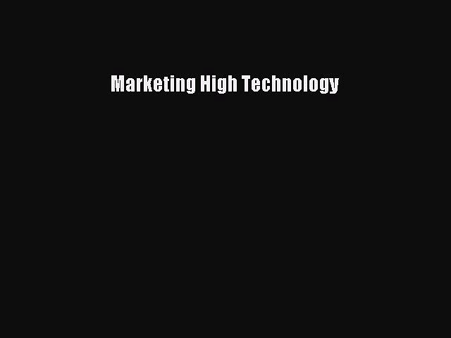 Read Marketing High Technology Ebook Free