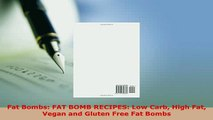 Download  Fat Bombs FAT BOMB RECIPES Low Carb High Fat Vegan and Gluten Free Fat Bombs PDF Online