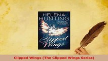 PDF  Clipped Wings The Clipped Wings Series  Read Online