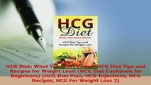 Download  HCG Diet What You Must Know HCG Diet Tips and Recipes for Weight Loss HCG Diet Read Online