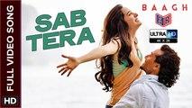 Sab Tera [Full Video Song] - Baaghi [2016] Song By Armaan Malik & Shraddha Kapoor FT. Tiger Shroff & Shraddha Kapoor [Ultra-HD-2K] - (SULEMAN - RECORD)