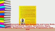Download  Sundown Dementia Vascular Dementia and Lewy Body Dementia Explained Stages Symptoms Signs Ebook