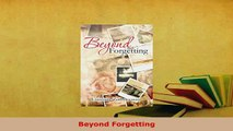 PDF  Beyond Forgetting PDF Full Ebook