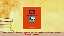 PDF  Alzheimer idées reçues sur la maladie dAlzheimer Idees recues Download Full Ebook