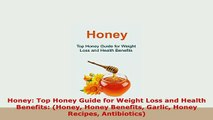 PDF  Honey Top Honey Guide for Weight Loss and Health Benefits Honey Honey Benefits Garlic PDF Online