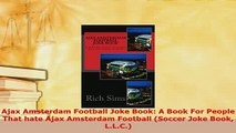 PDF  Ajax Amsterdam Football Joke Book A Book For People That hate Ajax Amsterdam Football Free Books