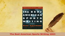 Read  The Best American Sports Writing 2003 Ebook Free