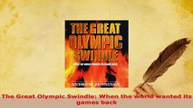 PDF  The Great Olympic Swindle When the world wanted its games back  Read Online