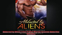READ book  Abducted by Aliens A Scifi Alien Warrior Invasion Abduction Romance  BOOK ONLINE