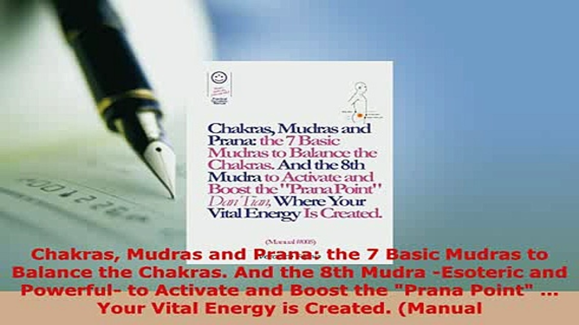 Download Chakras Mudras and Prana the 7 Basic Mudras to Balance the Chakras  And the 8th Mudra Read Online
