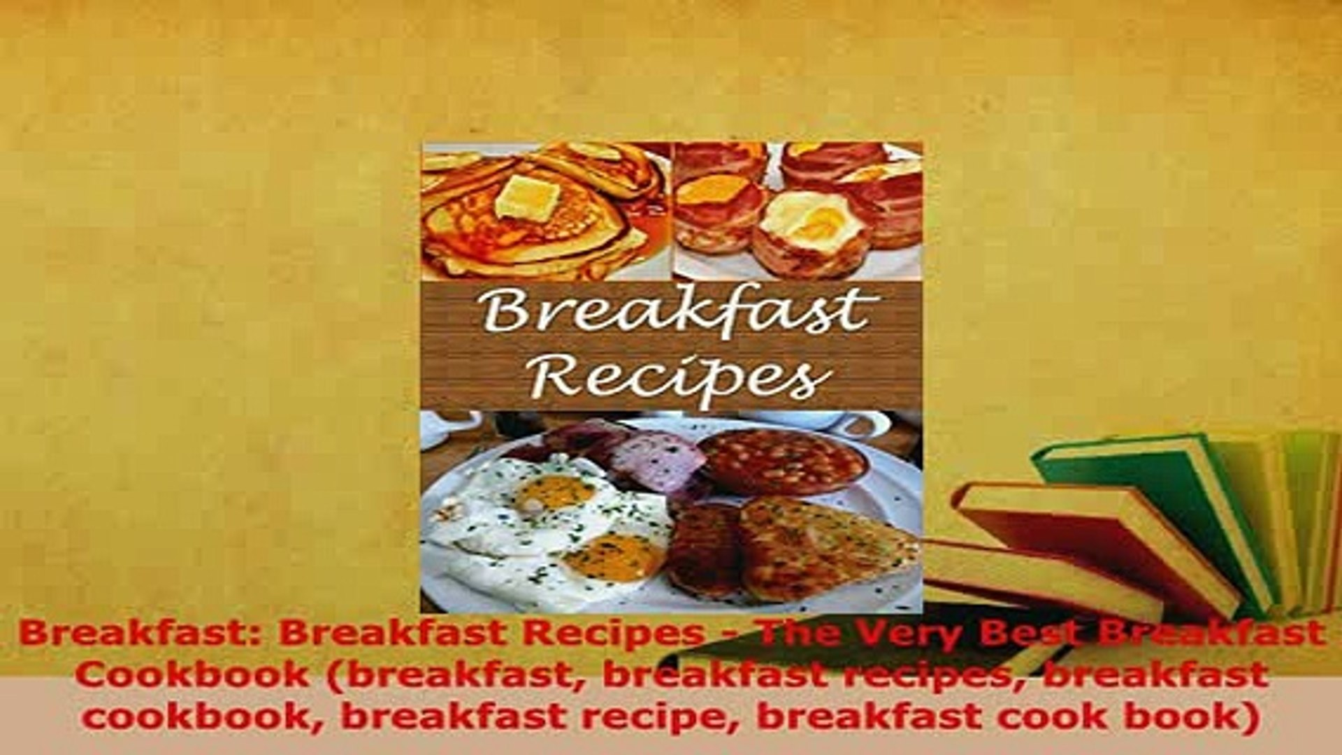 Download  Breakfast Breakfast Recipes  The Very Best Breakfast Cookbook breakfast breakfast PDF Onli