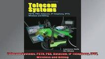 READ FREE FULL EBOOK DOWNLOAD  Telecom Systems PSTN PBX Datacom IP Telephony IPTV Wireless and Billing Full Ebook Online Free