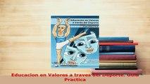Download  Educacion en Valores a traves del Deporte Guia Practica  EBook