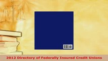 PDF  2012 Directory of Federally Insured Credit Unions Download Full Ebook