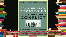 read here  Communication Strategies for Managing Conflict A Guide for Academic Leaders JosseyBass