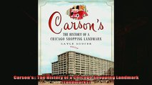 Free book  Carsons The History of a Chicago Shopping Landmark Landmarks