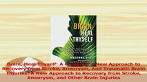 Read  Brain Heal Thyself A Caregivers New Approach to Recovery from Stroke Aneurysm And Ebook Free