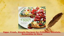 Download  Eggs Fresh Simple Recipes for Frittatas Omelets Scrambles  More PDF Full Ebook
