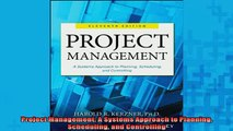 READ book  Project Management A Systems Approach to Planning Scheduling and Controlling Full Free
