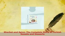 Download  Sherbet and Spice The Complete Story of Turkish Sweets and Desserts PDF Full Ebook
