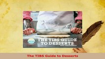 PDF  The TIBS Guide to Desserts PDF Online