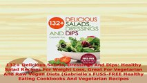 PDF  132 Delicious Salads Dressings And Dips Healthy Salad Recipes For Weight Loss Great For PDF Online