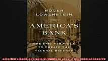 Enjoyed read  Americas Bank The Epic Struggle to Create the Federal Reserve