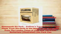 PDF  Steampunk Six Pack  Gullivers Travels Part IV Hans Pfaall From the Earth to the Moon In  EBook
