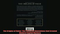 Most popular  The Origins of Value The Financial Innovations that Created Modern Capital Markets