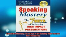 READ book  Speaking Mastery The Keys to Delivering High Impact Presentations Online Free
