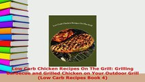 PDF  Low Carb Chicken Recipes On The Grill Grilling Barbecue and Grilled Chicken on Your Read Full Ebook
