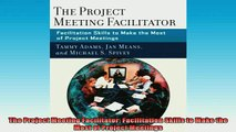 READ book  The Project Meeting Facilitator Facilitation Skills to Make the Most of Project Meetings Online Free