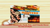 PDF  The Hooters Cookbook Food Fun and Friends Never Go Out of Style Read Online