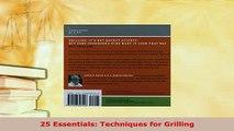 Download  25 Essentials Techniques for Grilling PDF Online
