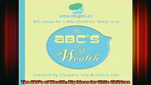 READ book  The ABCs of Wealth Big Ideas for Little Children  DOWNLOAD ONLINE
