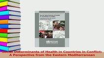 Download  Social Determinants of Health in Countries in Conflict A Perspective from the Eastern Ebook Free